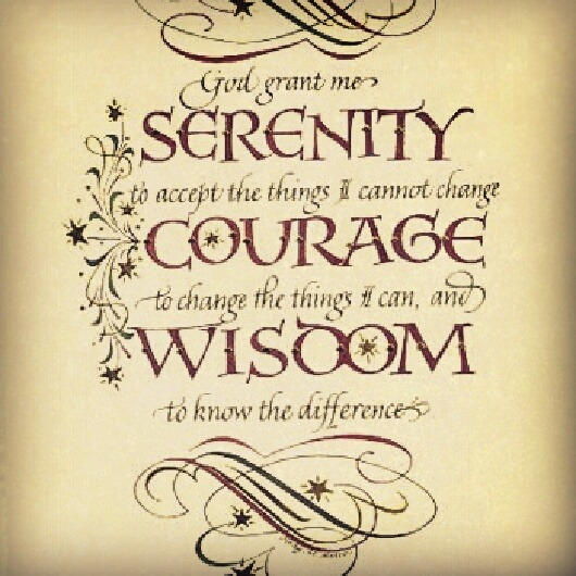 #quote Serenity Prayer   God grant me serenity to accept the things I cannot change.. Courage to change the things I can.. & Wisdom to know the difference