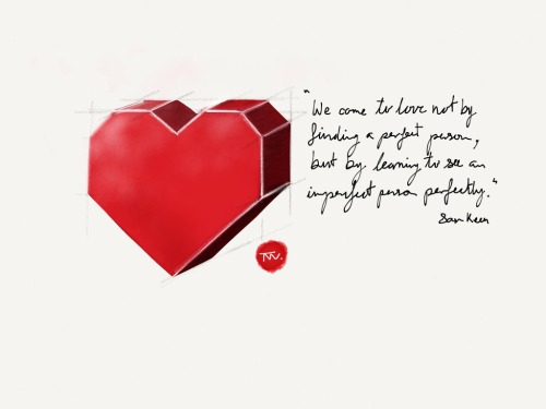 madewithpaper:  We come to love not by finding a perfect person, but by learning to see an imperfect person perfectly. —Sam Keen Made with Paper by thomasvong  Discovered the 53's Paper app today. Amazing.