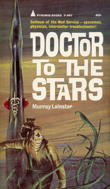 Doctor to the Stars by McClaverty on Flickr.John Schoenherr (5 July 1935 - 8 April 2010)Via Flickr: Doctor to the Stars, by Murray Leinster Pyramid F-987, 1964 Cover art by John Schoenherr