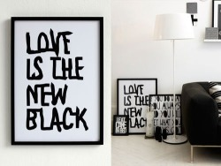 """Love is the new black"""