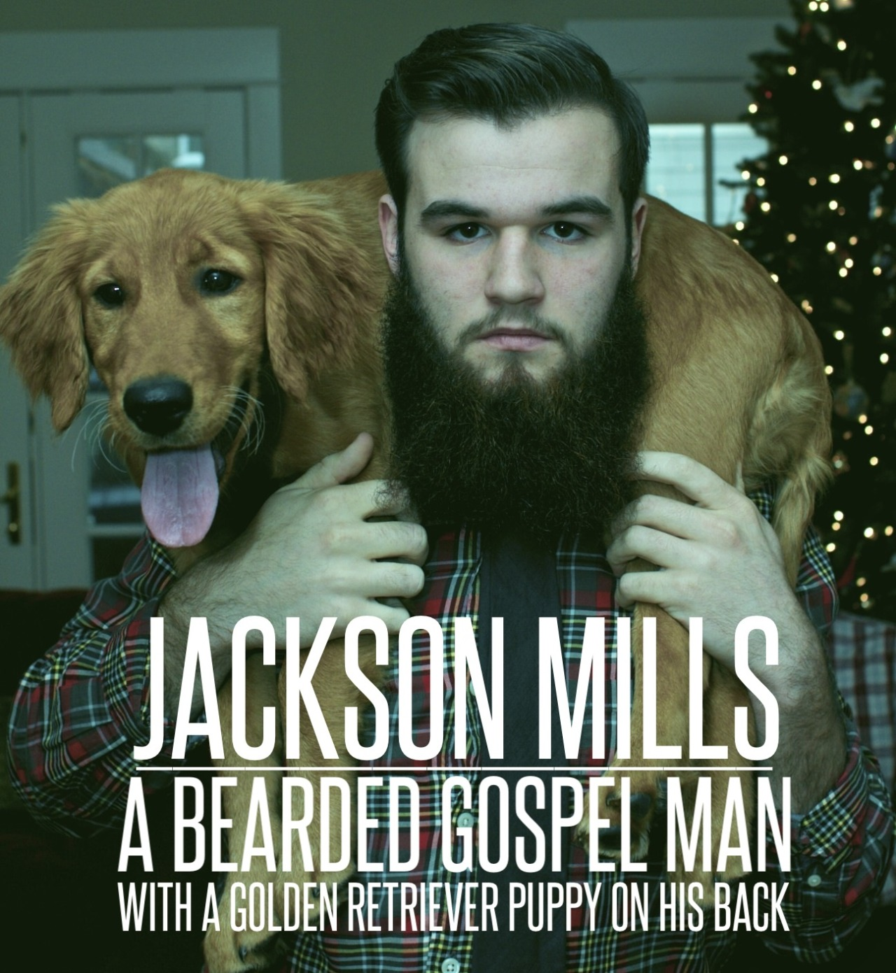 Jackson Mills is a bearded gospel man.