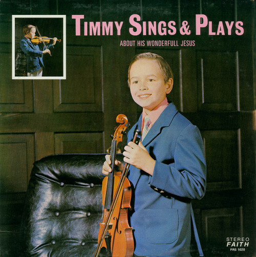 christiannightmares:  Christian album of the day: A boy named Timmy fiddles for Jesus (For a related video, click here http://christiannightmares.tumblr.com/post/397567339/a-series-of-riveting-clips-featuring-christian)  Oh how Timmy Fiddled for the Lord day and night…