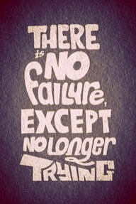 There is no failure except no longer trying – View on Path.