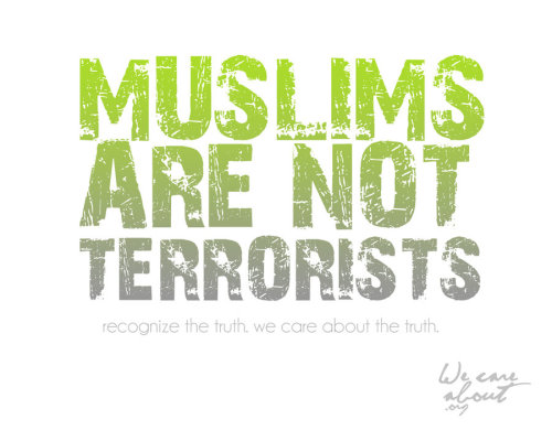 Muslims are not terrorists! [source]