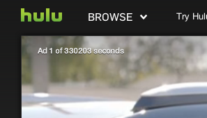 over 30,000 seconds of ads… 500+ minutes… luckily the glitch fixed itself when the ad switched.