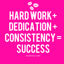bossbitchtips:  The recipe for SUCCESS!