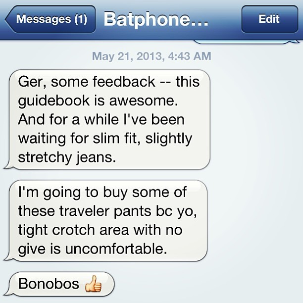 #FEEDBACK Awesome message to wake up to…Bonobos Guidebook (aka catalog) killin' it, winning over one smart man at a time. Thanks @dayinthelifetc. #bonobos #guidebook #catalog #menswear #traveljeans #positive #feedback #pantsformation #myjobrules #thanksbestfriend