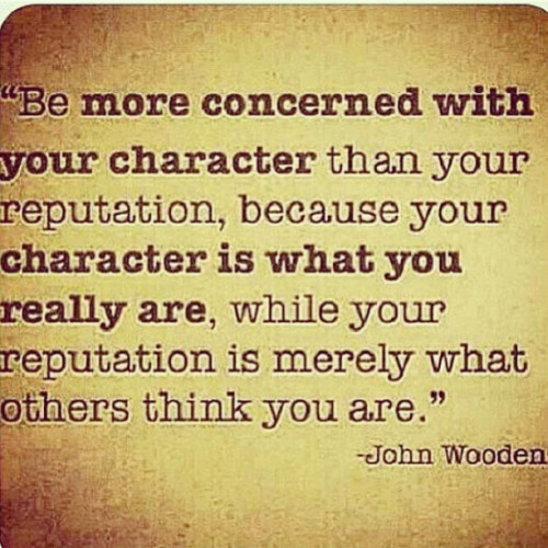 #motivationmondays #wisdom #character over #reputation #realtalk #wisdom