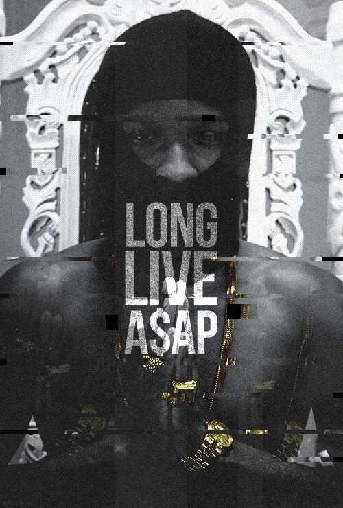 cre8tiveeffection:  LONG.LIVE.A$AP