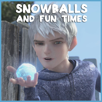 "dreamworksanimation:  ""I'm snowballs and fun times"" - Jack Frost"