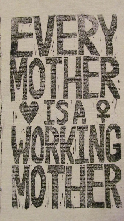 Every Mother is a Working Mother