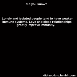 did-you-kno:  Source  No need to point it out. My immune system has been shit since I was 9/10.