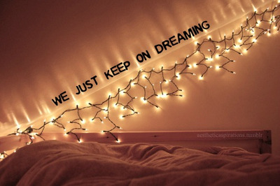 mylonelydaysareover:  Keep on dreaming