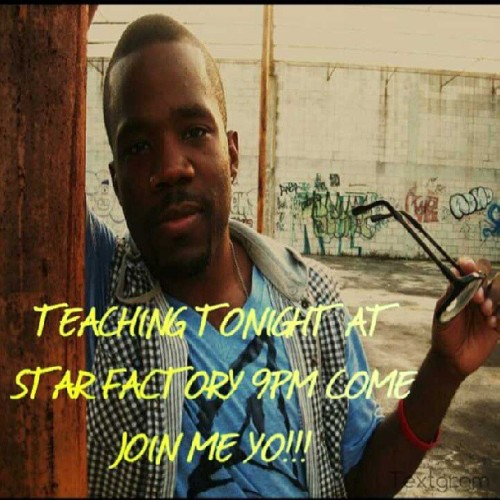 Come take class tonight with me at star factory 9pm see you there