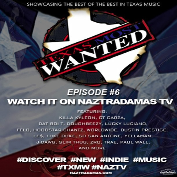 Go check out Texas Most Wanted Ep.6 on Naztradamas TV.