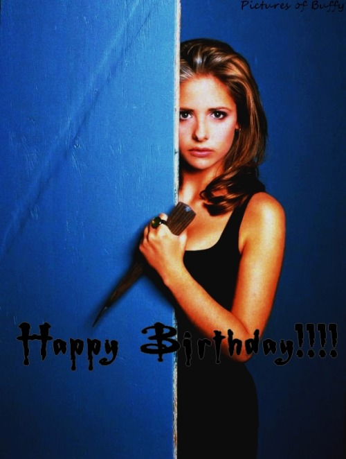 Buffy Summers is 32 years old today. Date of Birth: January 19, 1981
