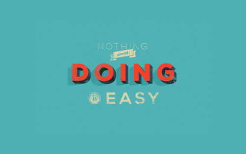 betype:  Nothing worth doing | Click here to help someone