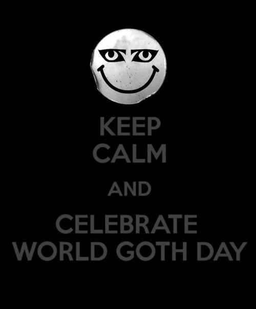 shitgothssay:  May 22 is World Goth day, and I want to see how you're celebrating. Picnics in the graveyard? Climbing trees? A night in the club? Whatever it is, submit your gothy adventures here and show us your pride in the subculture that's still going strong :)