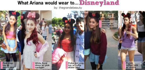 What Ariana would wear to Disneyland. *Requested*