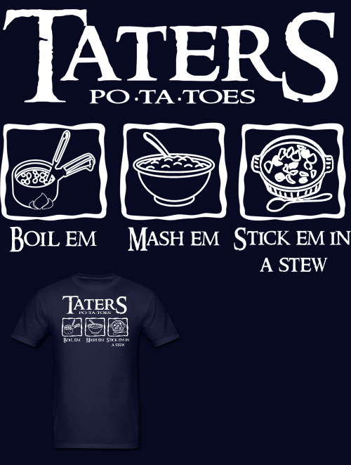 NEW Lord of the Rings Taters T Shirt!  Available in Mens and Womens sizes in a variety of colors. Follow MNM on Tumblr and or Facebook (10% off code)