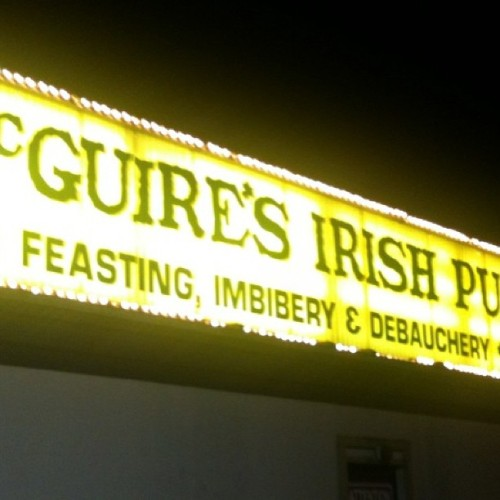 "Mom: ""what's imbibery?"" Me: ""who cares? They have debauchery!""  (at McGuire's Irish Pub)"
