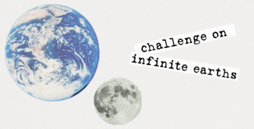 """Challenge on Infinite Earths"" is a 30-day challenge where you take your favorite ship (or character(s)!) and place them in various ""what if"" scenarios and alternate universes.  Feel free create artwork, graphics, stories, playlist or anything in between while exploring how different environments could potentially create a new experience for characters.  (Hover over the prompts for ideas or to clear up any possible confusion.) Hogwarts Zombies Medieval Spies School Mythical Creature Fairy Tale Futuristic Aliens Parody of another Fandom Slice-of-life Deserted Island Buddy Cops/Detective Allegiance-Swap Sex-Swap Superheroes Gang Military/War Idols Species-Swap (Animals, insects, etc.) Fantasy Horror Pre-21st Century Apocalypse/Dystopia Children Seniors Family Race-bending Pirates Your Life"
