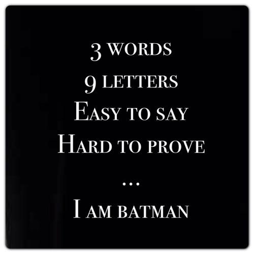 Just how it is… I am Batman❤️