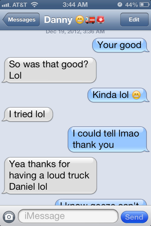 There something about truck he leavin and his loud ass truck(: