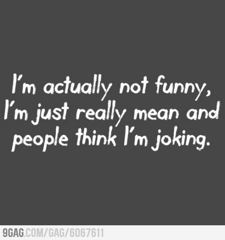 kathes-great-perhaps:  9gag:  I'm actually not funny  this has become a real problem for me lately…