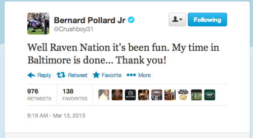 Pollard, too?  Pollard, too, apparently. Still not that sad to see Ellerbe go (Miami overpaid, I think) but I'll miss Q, Kruger (see below), and Pollard. I get that Ellerbe was a bigger priority for the team - gee, that worked well - but the others were personal faves. Especially Kruger. Moving on. Probably not moving up, because Super Bowl is pretty much the top. Just moving on.  Sidenote: Is @Crushboy31 not the perfect Twitter handle for Bernard Pollard??