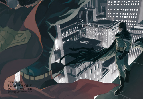 thegoddamnblogman:  Most Foolish Guy In the World - Yeu | More | Batman | Superman