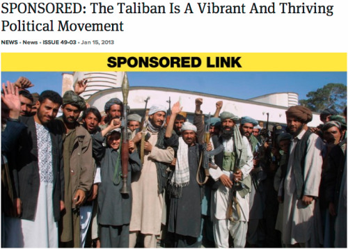 shortformblog:  digg:  markcoatney:  theonion:  SPONSORED: The Taliban Is A Vibrant And Thriving Political Movement: Full Story  Honestly, The Onion will never let us down.   Ever.  And The Onion wins everything.   Nailed it.