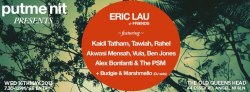 This is going to be ace. Put Me On It presents: Eric Lau & friends.  Kaidi Tatham, Tawiah, Rahel, Mensah, Vula, Ben Jones & The PSM. The brilliant Budgie from Living Proof on the decks, fresh from producing something hot for Eglo's first lady Fatima. As well as resident deck queen Marshmello.