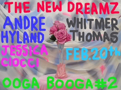 OOGA BOOGA - NEW DREAMZ COMEDY SHOWWednesday February 20th, 2013Doors @ 7pmShow @ 8pm  @ OOGA BOOGA #2!!!! 356 S. Mission Road, Los Angeles, CA PERFORMERS:-The New Dreamz (Rose Luardo and Andrew Jeffrey Wright)-Andre Hyland-Jessica Ciocci-Whitmer Thomas