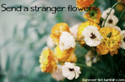 forever-list:  20. Send a stranger flowers