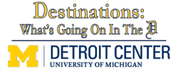 What do you think of the new Detroit Center Destinations Blog logo?