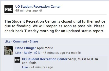 Sadly, this is NOT an april fools.  Additionally hilarious because for once in the history of Eugene, it hasn't rained all day, so it's not even the type of flooding you're thinking of.