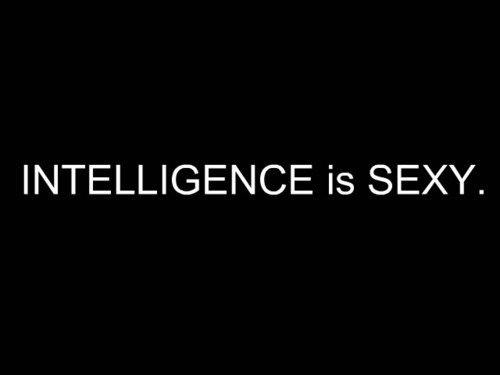 Intelligence is sexy.