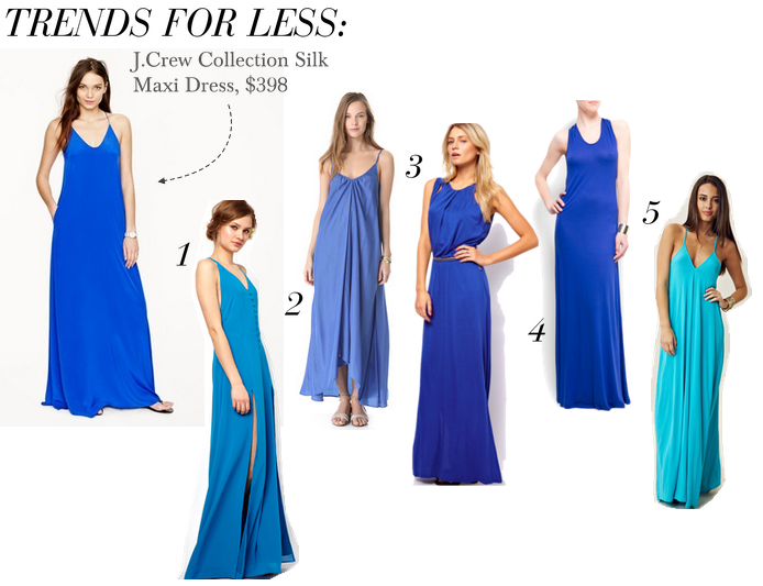 Love J.Crew Collection's cobalt silk maxi dress but can't afford the nearly $400 price tag? Try one of these instead: Jarlo V-Neck Maxi Dress, $133 ONE by Pink Stitch Resort Maxi, $84 Oasis Maxi Dress, $83.13 Mango Outlet Scoopneck Maxi, $29.99 (from $60) Blu Moon Pharoah Maxi Dress, $145