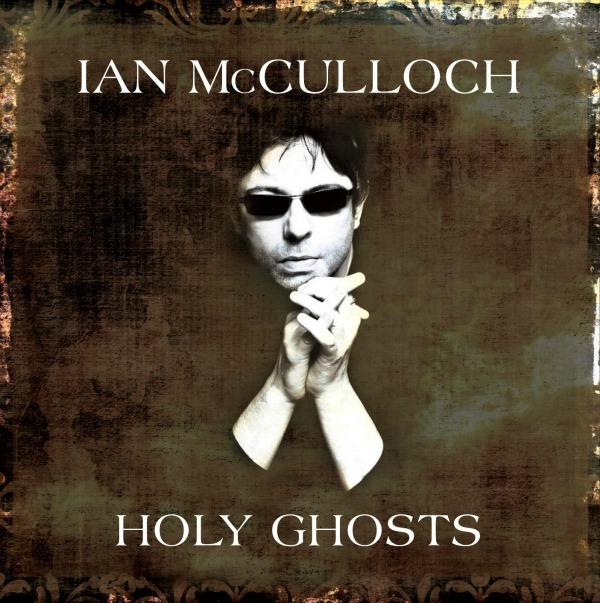 Ian McCulloch unveils 'Holy Ghosts' 2CD set with studio album, live orchestral reworkings | DETAILS + STREAM TRACK