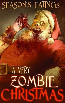 theinevitablezombieapocalypse:  Seasons Eatings: A Very Zombie Christmas! rottencorpseent:  A Very Zombie Xmas INDEED!!!  Om Nom NOM!!
