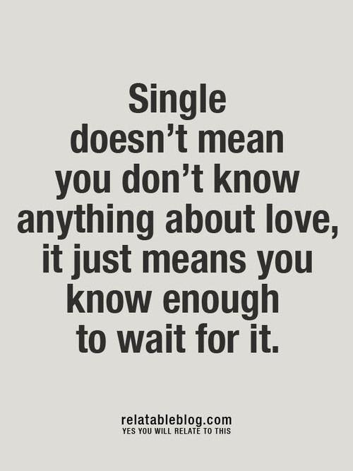 Single doesn't mean you don't know anything about love…