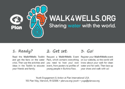 Walk4Wells is a dynamic event that puts YOU in shoes of a young boy or girl who has to walk in search of water every day. When you, your family, your friends, and your community join together for a Walk4Wells walk-a-thon, you begin to understand the challenge of finding clean water—and become part of the solution. Take the first step today!