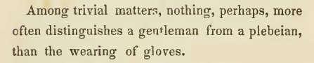 "~ The Handbook of the Man of Fashion, by the author of ""Etiquette for Gentlemen"", 1847"