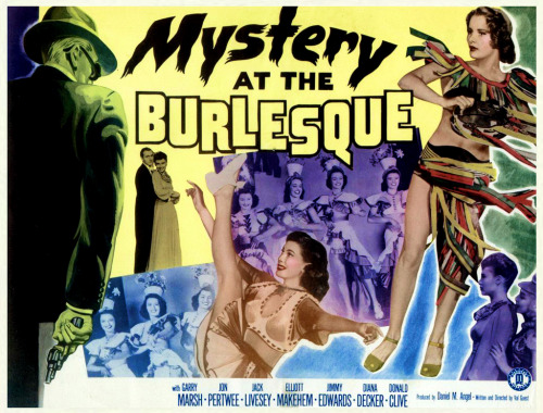 creepingirrelevance: Vintage lobby card from Val Guest's 1949 film: 'Mystery at the Burlesque'.. This British film was shot at England's famous 'Windmill Theatre', and made use of the club's own showgirls.. The original title of the film was: 'Murder at the Windmill'; but in 1950, was retitled for release to North America audiences..