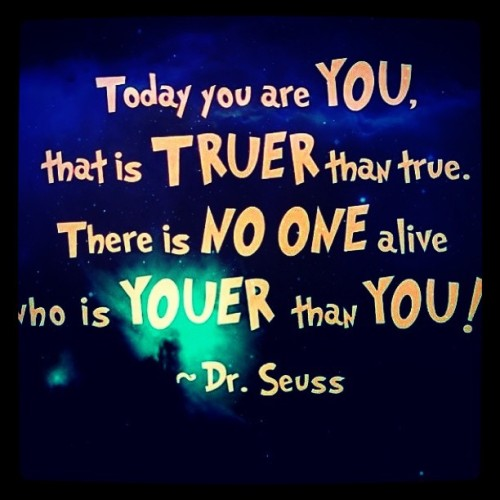 Just a little bit of Dr. Seuss motivation for the day.