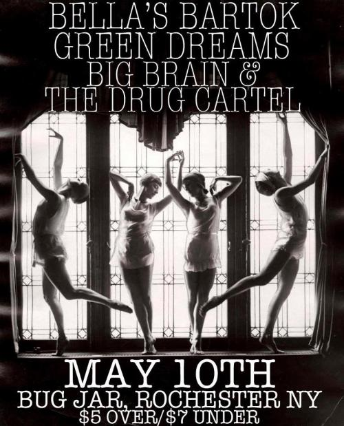 bigbrainandthedrugcartel:  TONIGHT TONIGHT FRIDAY MAY 10TH AT THE BUG JAR $5 over/$7 under BELLA'S BARTOK, GREEN DREAMS AND BIG BRAIN & THE DRUG CARTEL! If these 3 great bands aren't enough to get you down to the Bug Jar on a Friday night, how about it's Emily Monaco's birthday?!  »>BELLA'S BARTOK (Northampton MA) Bohemian dance punk for the people! Have a listen and get EXCITED, this is gonna be a LOT of fun.http://bellasbartok.bandcamp.com/ »>GREEN DREAMS (Rochester NY) Hole meets Pissed Jeans. Eh? That works, right?http://greendreams.bandcamp.com/ »>BIG BRAIN & THE DRUG CARTEL (IT'S EMILY'S BIRTHDAY Y'ALL!!!!!!!!!!!!!!!!!!!!!!!!!!!!!!!!) Sweet, sweet Rock n Roll for you and your boo to neck to, then break up, then get back together again. http://bigbrainandthedrugcartel.tumblr.com/ DID WE MENTION THIS IS ON EMILY'S BIRTHDAY????  Let's get loose, kiddos.  Facebook event page here