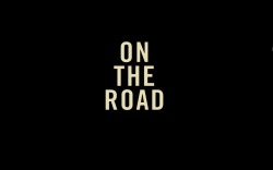 On the Road (dir.: Walter Salles, 2012)