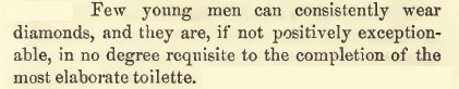 ~ The American Gentleman's Guide to Politeness and Fashion, Henry Lunettes, 1863