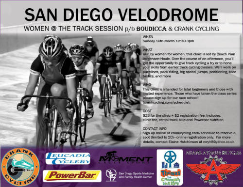 TOMORROW AT SAN DIEGO VELODROME   This low cost velodrome clinic is run by women for women. Coach Pam Jorgensen-Houle has been teaching riders how to ride the track for over 20 years! This clinic is intended for total beginners who just want to give track cycling a try and those with limited experience who want to come back for more!  See more information HERE.